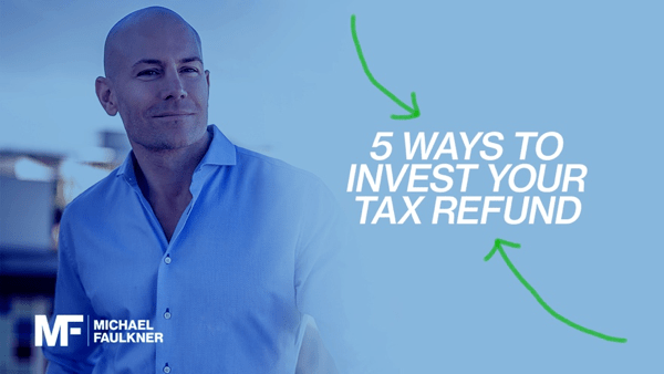 5 ways to invest your tax refund