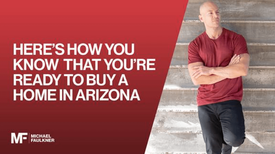 4 things that say you're ready to become a homeowner in Arizona